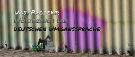 Wörterbuch der deutschen Umgangssprache : Von Abfuck bis Zock