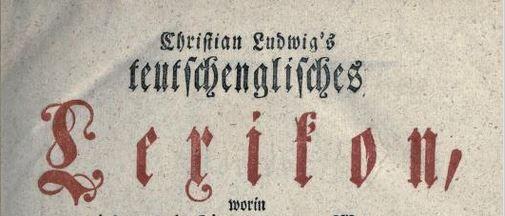 Christian Ludwig — Teutsch-Englisches Lexicon